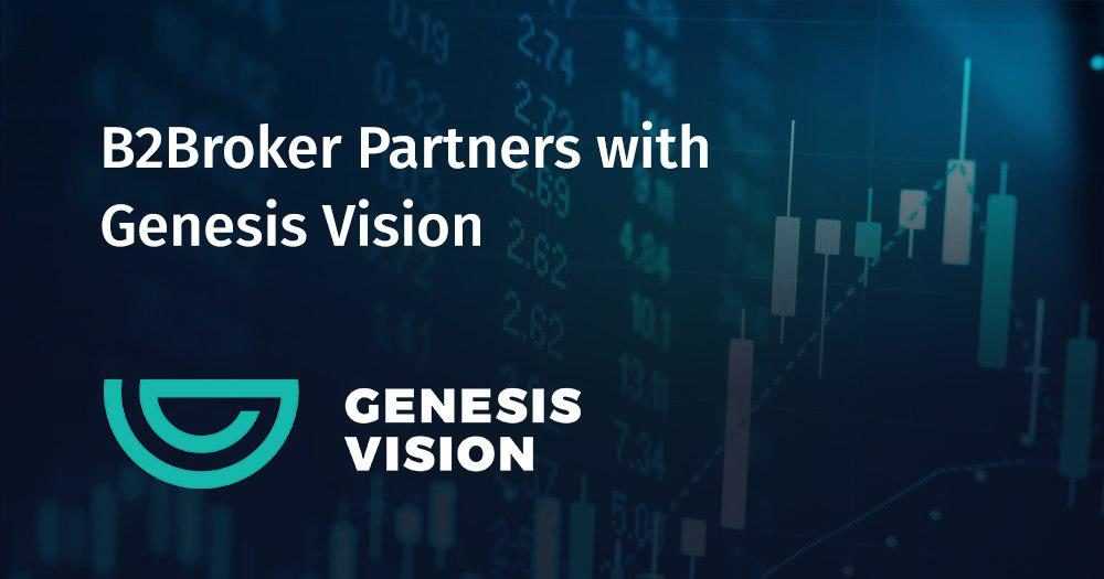 B2Broker Liquidity Chosen By Genesis Vision to Enable Crypto Margin Trading for Clients