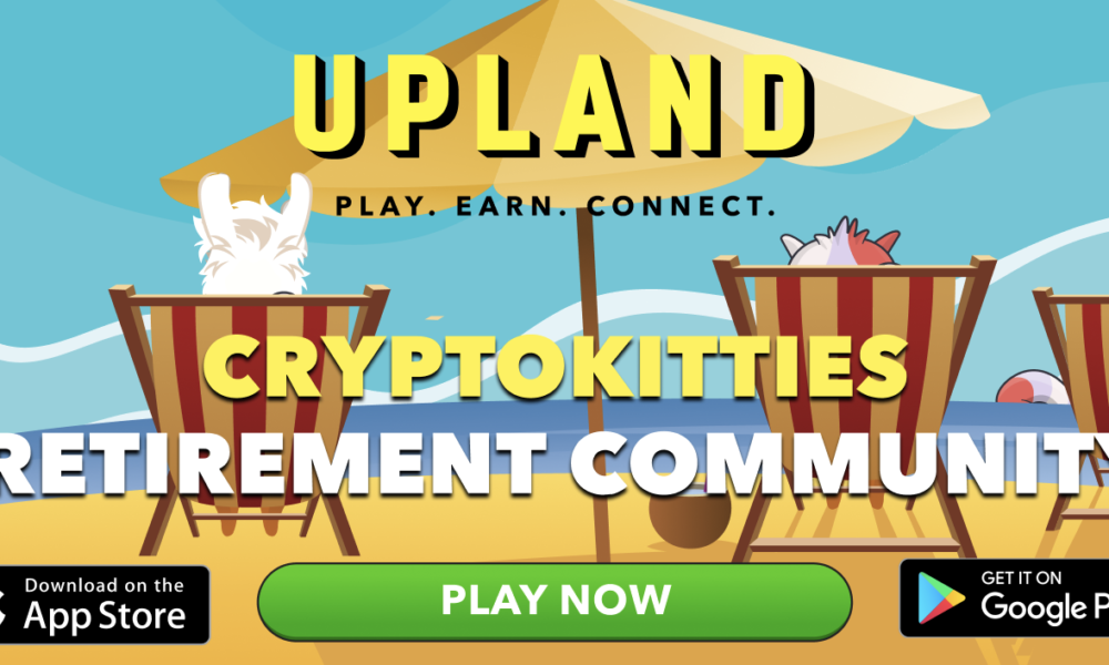 Upland Virtual Property Game Creates CryptoKitties Retirement Island